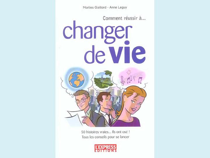 Changer de vie, Anne Leguy & Marlies Gaillard